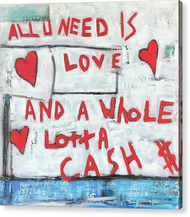 Love and Cash  - Acrylic Print