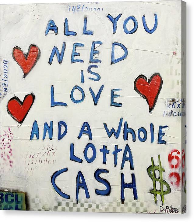Canvas Print Love And A Whole Lotta Cash - Canvas Print