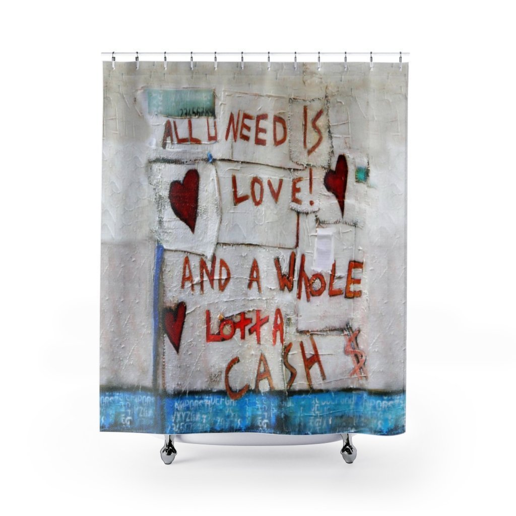 All You Need Is Love & $ Shower Curtain