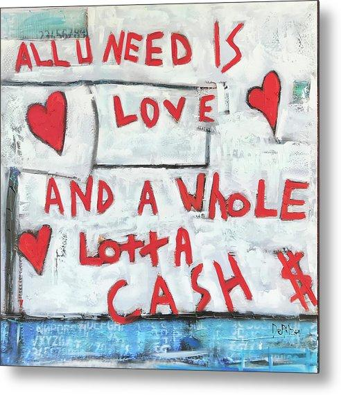 Love and Cash  - Metal Print
