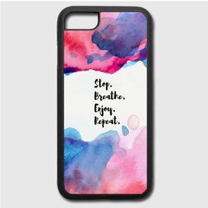 Stop Breathe Enjoy Repeat iPhone 7 Case | Frostedcase