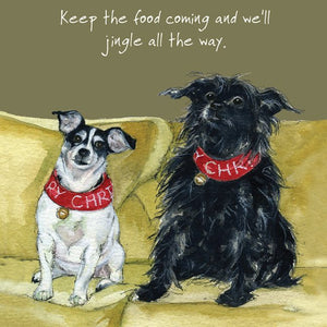 Battersea Rescues Dog (Keep the food coming and we'll jingle all the way) Christmas Card