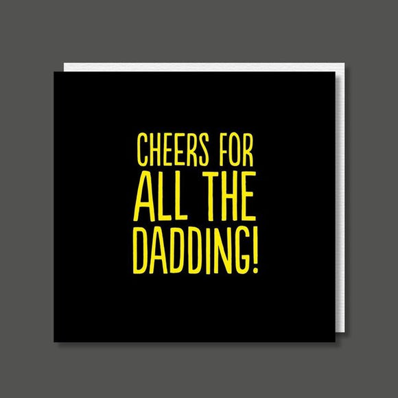 Cheers For All The Dadding! Birthday / Father's Day Card
