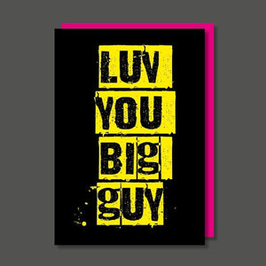 Luv You Big Guy Birthday / Father's Day Card