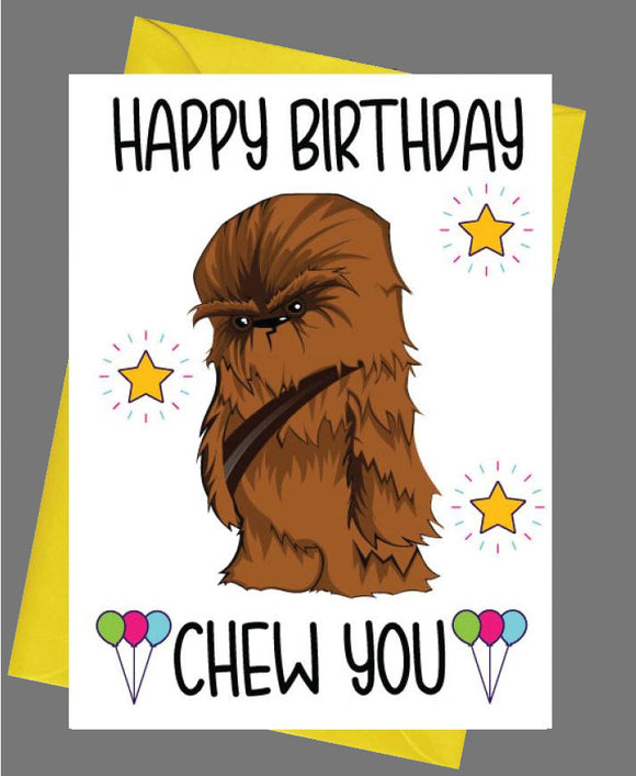 Happy Birthday Chew You Chewbacca Birthday Card