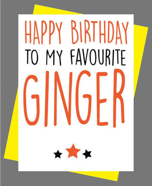 Happy Birthday To My Favourite Ginger Card