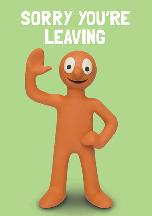 Sorry Your Leaving! Morph Greeting Card