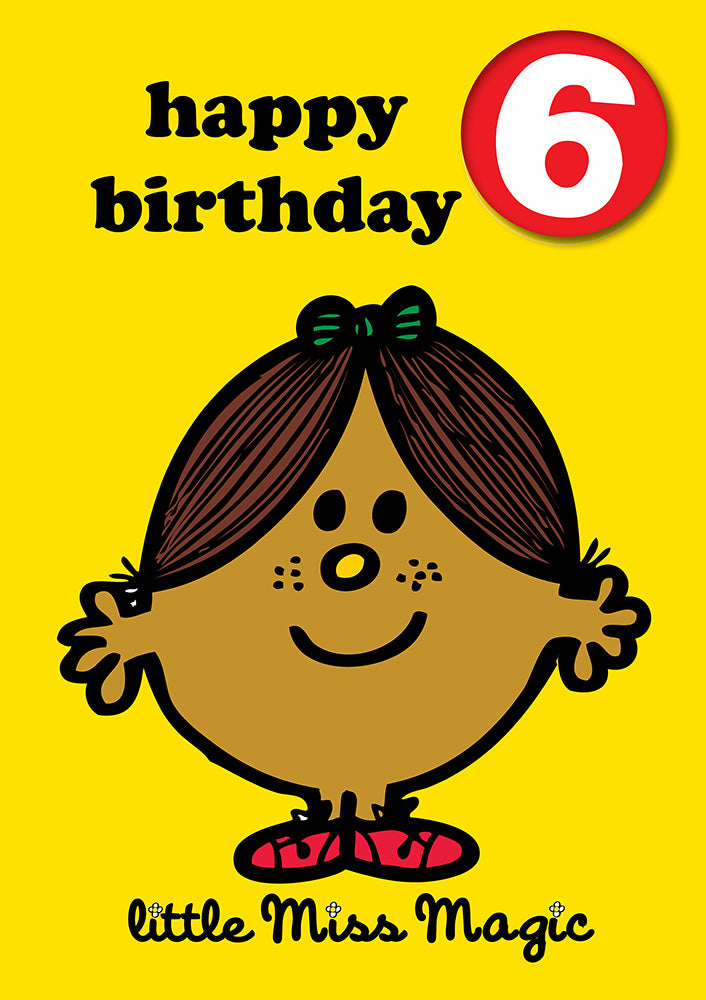 Happy Birthday 6, With Safe Pin Badge, Little Miss Magic Mr Men / Little Miss 6th Birthday Card