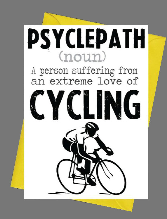 Pscylepath Extreme Love of Cycling / Bike / Bicycle Birthday / Greeting Card