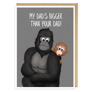 My Dad's Bigger Than Your Dad! Birthday / Father's Day Card