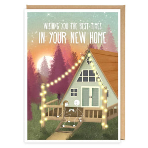 Wishing You The Best Times In Your New Home Greeting Card