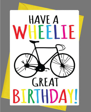 Have A Wheelie Great Birthday Cycling / Bike / Bicycle Birthday / Greeting Card