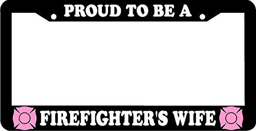Proud to Be a Firefighters Wife Fire Fighter License Plate Frame ...
