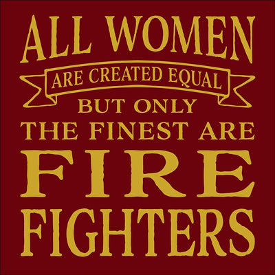 27db8792 All Women Created Equal Firefighter - 5.5 x 5.5 Wooden Block