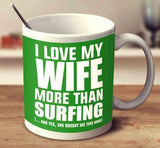 I Love My Wife More Than Surfing