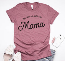 New Design - My Squad Calls Me Mama Tee