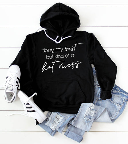 Doing My Best But Kind of a Hot Mess Hooded Sweatshirt - NEW!