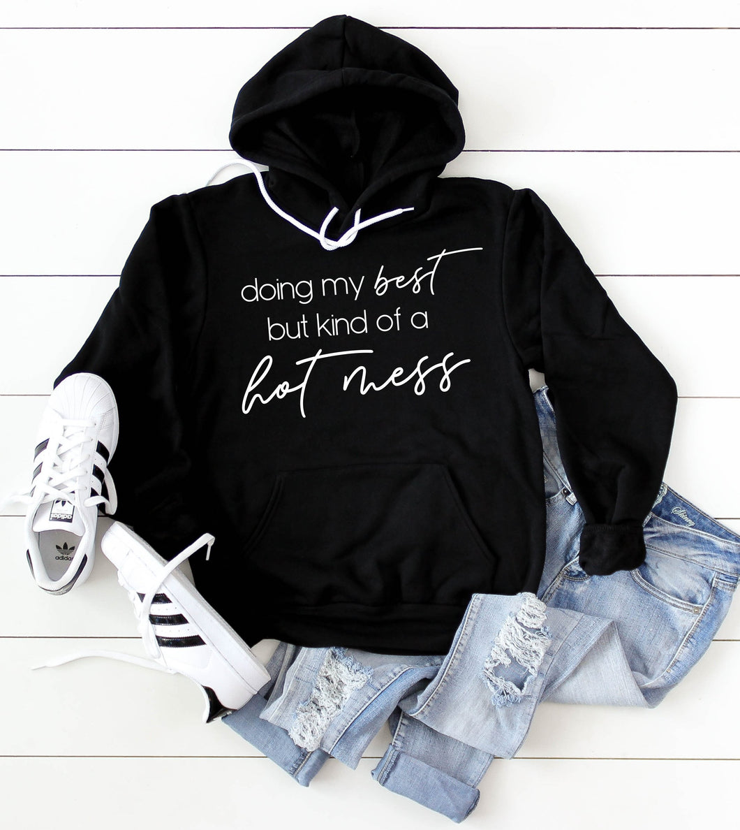 Doing My Best But Kind of a Hot Mess Hooded Sweatshirt