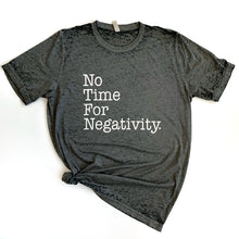 No Time for Negativity Acid Wash Tee