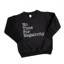 No Time For Negativity Kid's Crewneck Sweatshirt