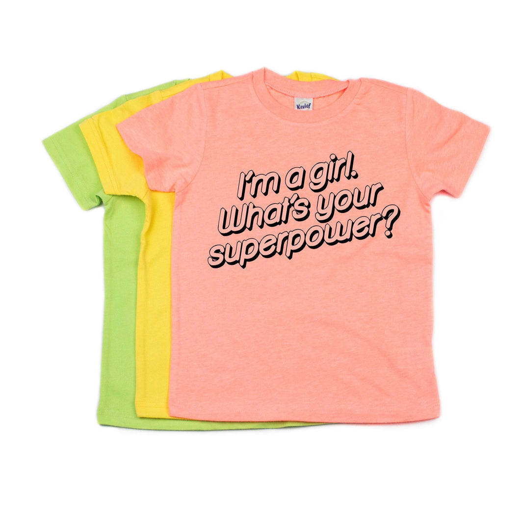 I'm A Girl What's Your Superpower? T-Shirt - NEONS