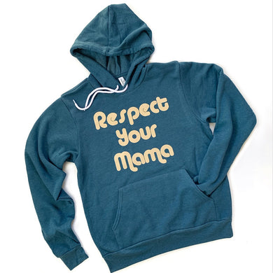 Respect Your Mama Deep Teal Hoodie