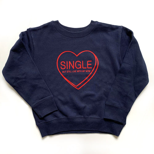 Single But Still Live With My Mom Kids Pullover