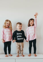 Love You More Kid's Pullover