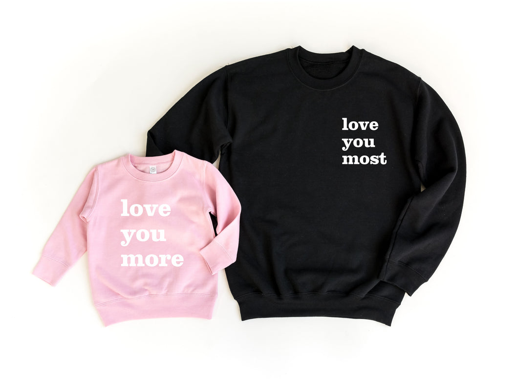 Love You Most Adult Sweatshirt