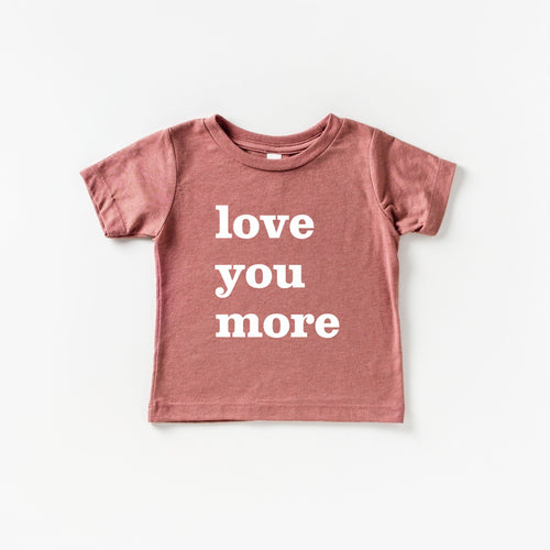 Love You More Kids Tee