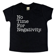No Time for Negativity Kids T-Shirt