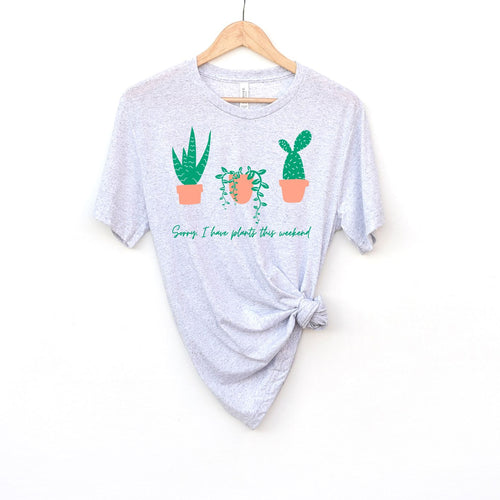 Sorry, I Have Plants This Weekend Triblend Tee