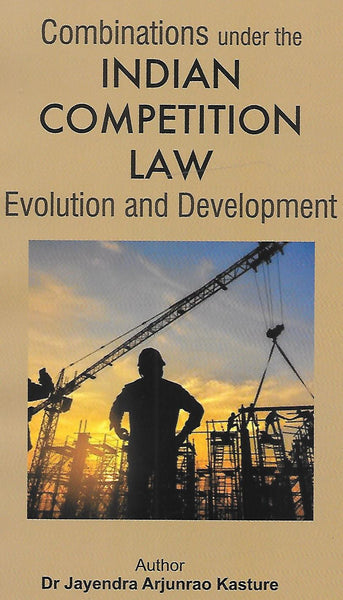 Combinations under Indian Competition Laws - Evolution and Development