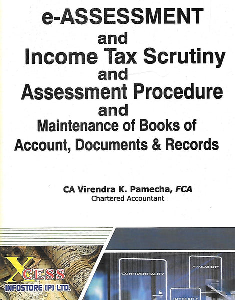 e-assessment and Income Tax Scrutiny and Assessment Procedure and Maintenance of Books of Accounts, Documents and Records