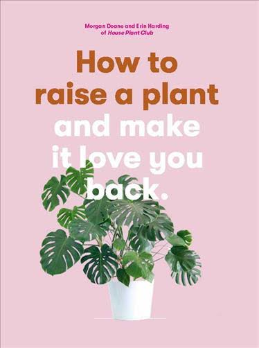 How to raise a plant and make it love you back book.