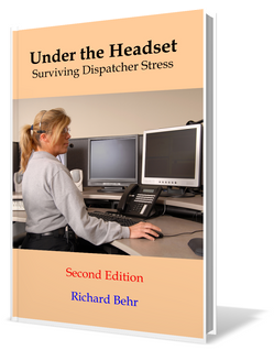Under the Headset: Surviving Dispatcher Stress, 2nd Edition