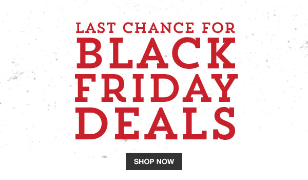 Last chance to take advantage of the amazing Black Friday Deals