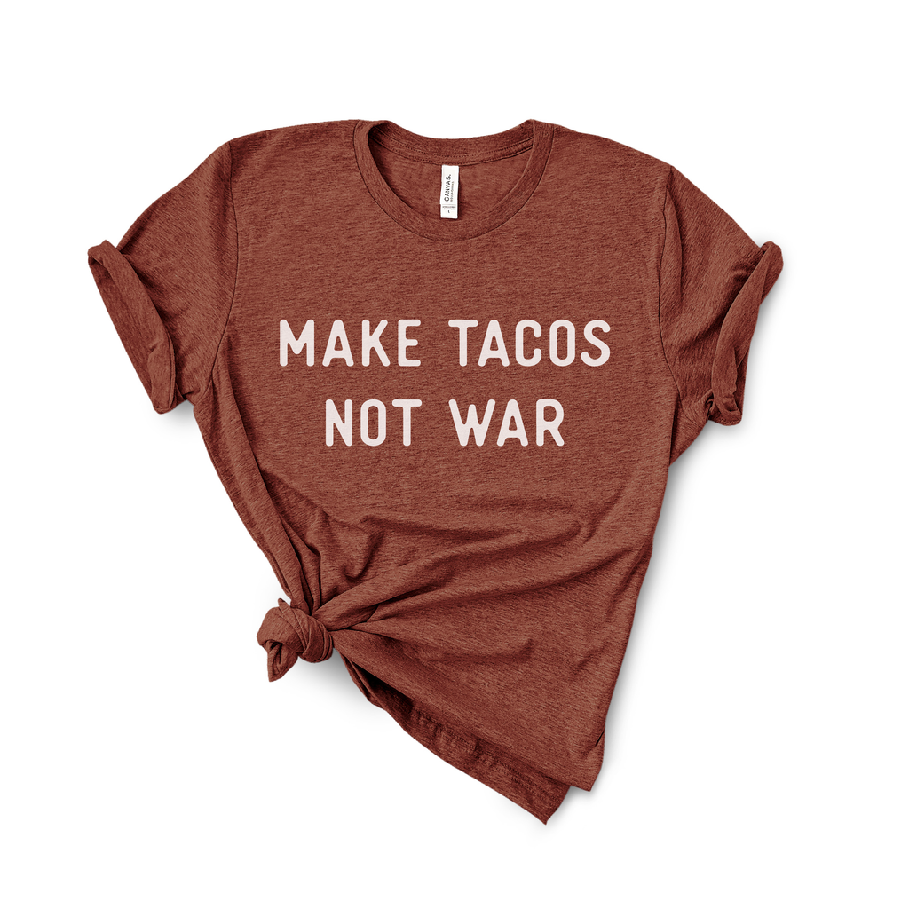 Make Tacos Not War Shirt