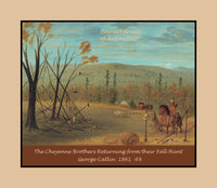 The Cheyenne Brothers Returning from their Fall Hunt by George Catlin premium western poster