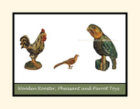A premium poster of Wooden Rooster, Pheasant and Parrot Toys