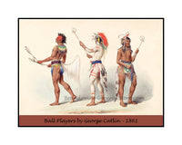 A premium poster of Ball Players painted by western artist George Catlin in 1861