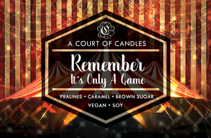 Remember It's Only a Game - Welcome to Caraval Limited Edition - Soy Candle