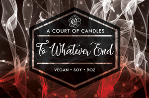 To Whatever End - Soy Candle