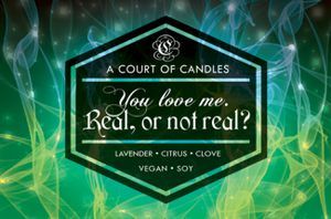 You Love Me. Real Or Not Real - 100% Soy Wax - Candles