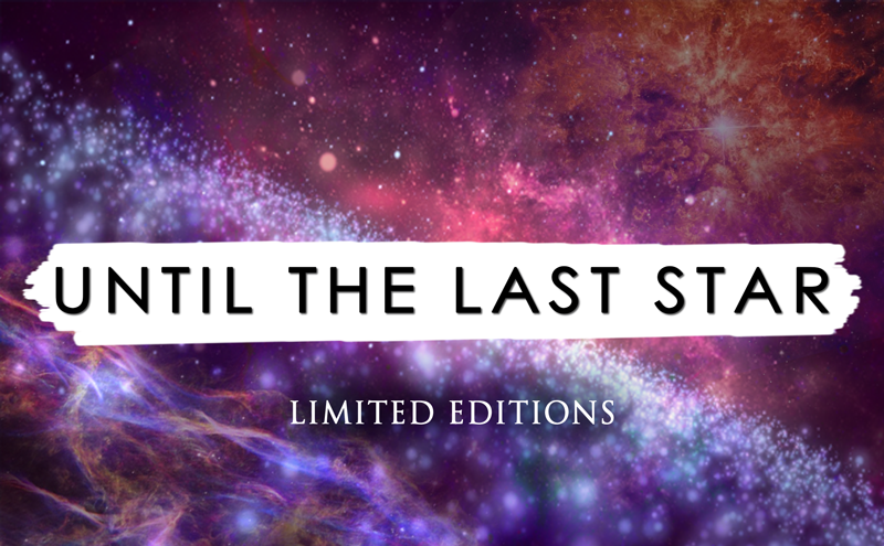 Until the Last Star - Limited Editions