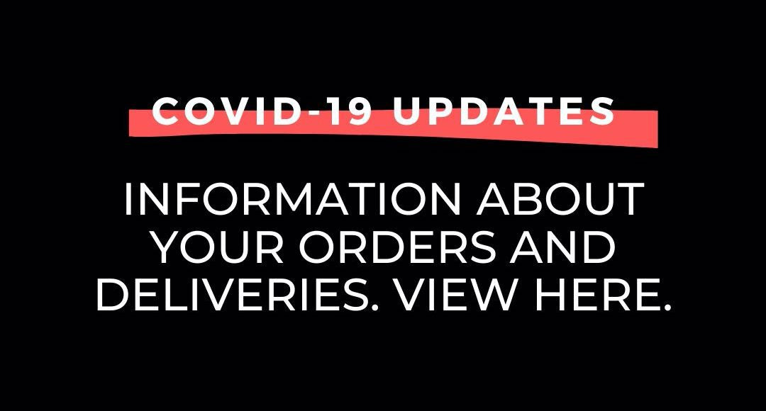 covid-19 info about orders and deliveries