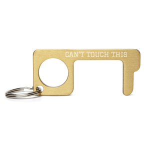 Can't Touch This Engraved Brass Keychain