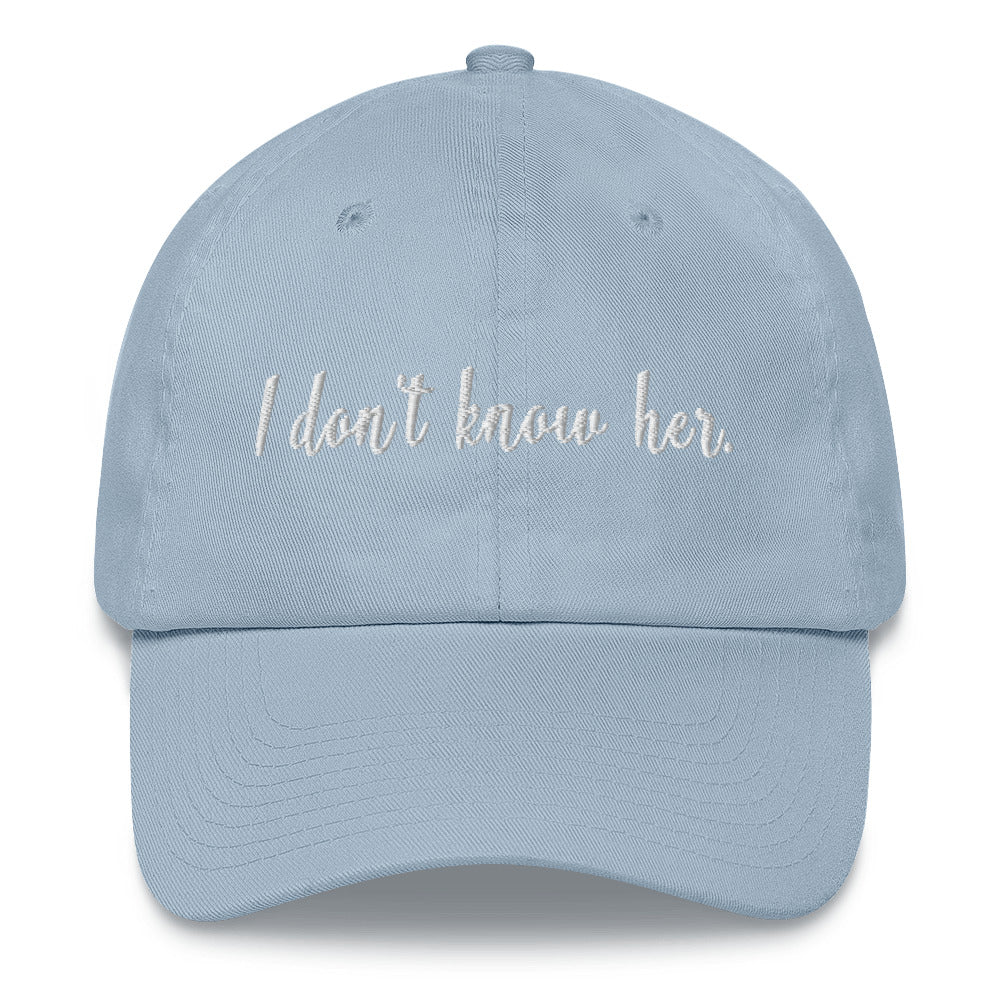 I Don't Know Her Dad hat