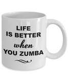 Zumba Teacher Gifts Prime - Life is Better When You Zumba Coffee Mug, Novelty Gift Ideas For Birthday Christmas, 11 Oz Cup