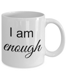 Mantra Mug - I am Enough, Positive Affirmation Statement, Inspirational Gift Ideas for Girls Teens Women Boys Men, Self Reminder Empowerment Coffee Cup, 11 Oz